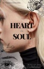 Heart or Soul by Idiot_Muse