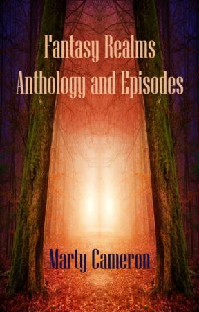 Fantasy Realm Anthology  and Episodes by MartyCameron