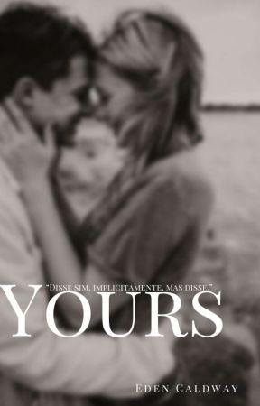 YOURS [Degustação] by Nunwslorena