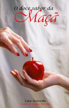 O doce sabor da maça ― Romance Lésbico. ( Degustação) by LaraAzevedo6