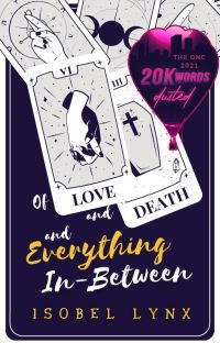 Of Love and Death and Everything In-Between  |  ONC 2021 cover