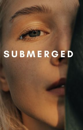 submerged by Playedbythegame