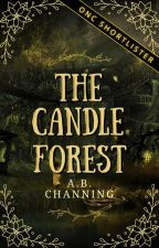 The Candle Forest (ONC 2021 Shortlist) ✔ by SmokeAndOranges