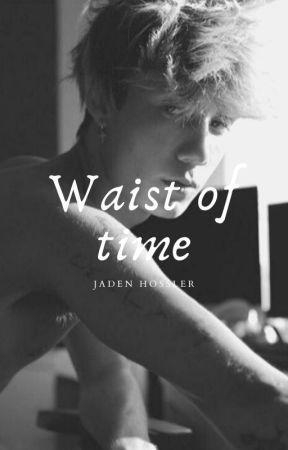 Waist of time by Jadenlove333