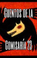 Cuentos de la Comisaría 23 by cukibola