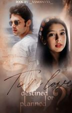 MANAN:True love is DESTINED OR PLANNED by Dreamzz_writes