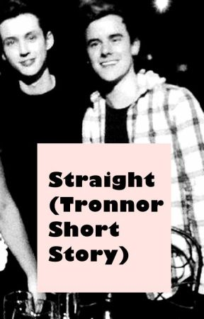 Straight (Tronnor Short Story) by Tronnordied