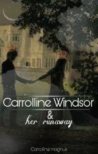 Carrolline windsor and her runaway by atikolstabilo