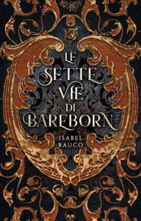 Le Sette Vie di Bareborn by isxobel