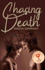 Chasing Death  by Shreya_VA