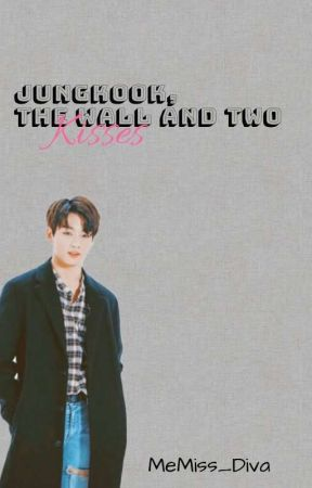 Jungkook, The Wall And Two Kisses  by MeMiss_Diva