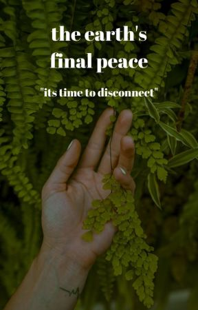 the earth's final peace by twig1et