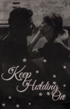 Keep Holding On  by merderland13