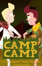 Camp Camp X Counselor! Male!Reader (On Hold For Editing)  by ItsyBittySpider01