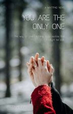 You Are The Only One by preetysmiles2