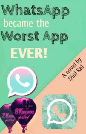 WHATSAPP became the WORST APP ever [COMPLETED]  by Dini__Kal