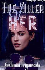 The Killer Of Her (GirlXGirl) by Gethmini012