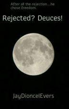 Rejected? Deuces! (ONC 2021) (Gay Werewolf Novella) by JayDioncelEvers