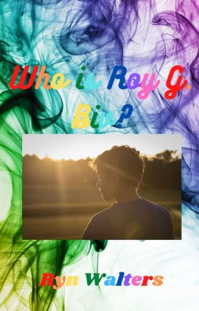 Who is Roy G. Biv? by ErinClaireACuda