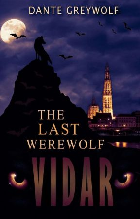 The Last Werewolf (Vidar #1) | ONC2021 Grand Winner by Dante_Greywolf