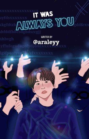 IT WAS ALWAYS YOU by araleyy