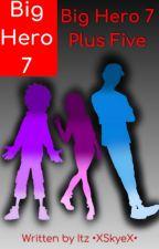 Big Hero 7 Plus Four by itz-skye