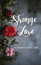 STRANGE LOVE ( Gruvia Fanfiction) by Prickledme