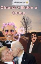 Obama x Biden x trump -a forbidden love- by iipastelldonutssii