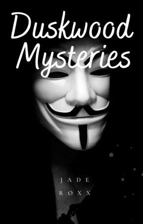 Duskwood Mysteries by JadeRoxx30892