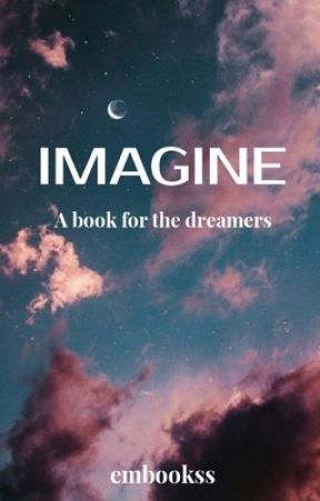 IMAGINE A Book for the Dreamers by emmaraewrites