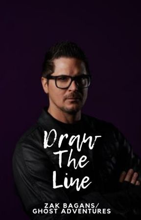 Draw The Line (Zak Bagans) (Ghost Adventures) *COMPLETED* by mediagirl94