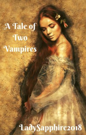 A Tale of Two Vampires I ONC 2021 by LadySapphire2018