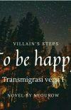 VILLAIN'S STEPS TO BE HAPPY( Tidak Dilanjutkan) cover