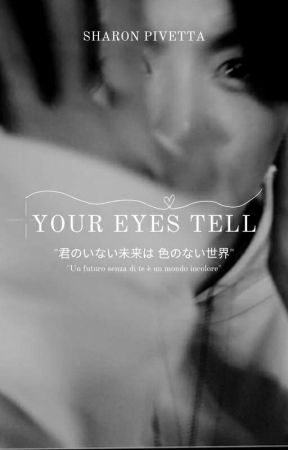YOUR EYES TELL (Jungkook FF) by SharonPivetta
