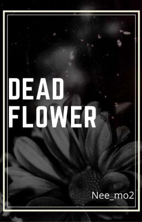 Dead Flower  by nee_mo2