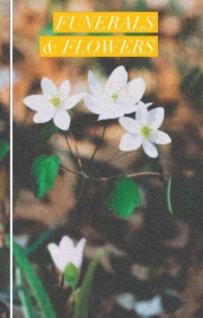 Funerals & Flowers by TheHuntersBird