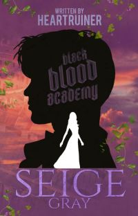 Black Blood Academy: Seige Gray (Published) cover