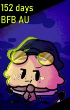 152 days || BFB AU || Detective Pie and the unsolved mysteries by Kai-chan_reads