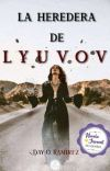 La heredera de Lyuvov [Finalizada] cover