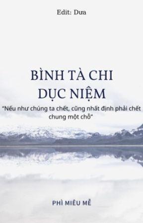 (Edit) Bình Tà Chi Dục Niệm - Phì Miêu Mễ by KT2821