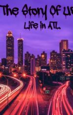 The Story of Us (Life in Atl) by Faith5398