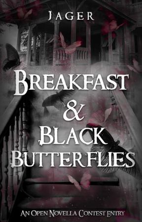 Breakfast and Black Butterflies  ONC 2021  by Jagermeanshunter