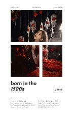 Born In The 1500s | Jasper Whitlock by Julia_Hart90