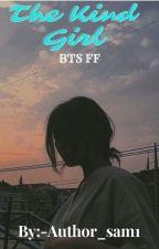 THE KIND GIRL (BTS FF) by Author_sam1