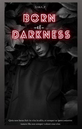 Born of Darkness by LAKA_P