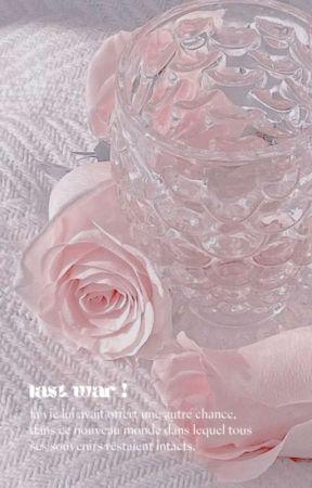 ✍︎Lᴀsᴛ Wᴀʀs by mxss_bambou
