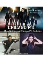 Miss nothing:a Chicago PD fanfiction by luciiddreams