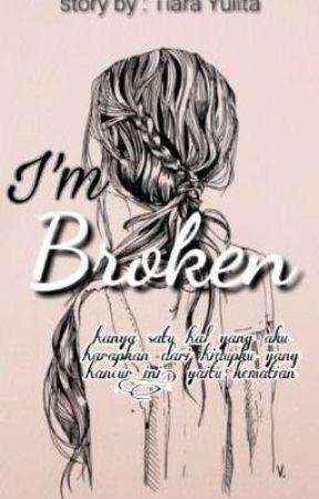 I'm Broken by TiaraYulita2