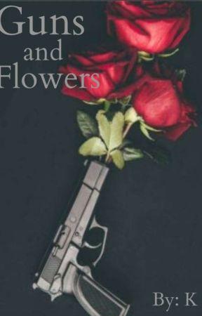 Guns and Flowers (Mafia AU) by MindYourBusiness01