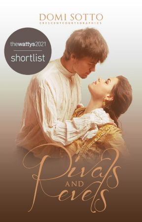 Rivals and Revels (A Regency Romance, WIP) by DomiSotto